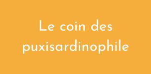Le coin des puxisardinophiles
